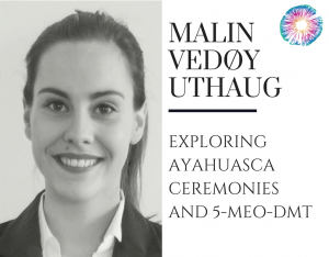 Malin Uthaug - Psychedelics Today