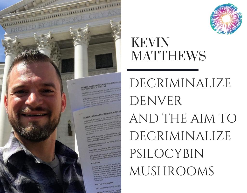 Kevin Matthews - Decriminalize Denver